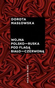 okładka Wojna polsko-ruska pod flagą biało-czerwoną, Książka   Masłowska Dorota