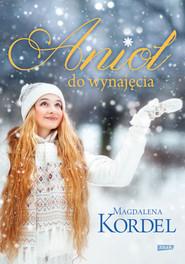 okładka Anioł do wynajęcia, Książka   Kordel Magdalena
