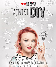 okładka Tajniki DIY z Red Lipstick Monster, Książka | Grzelakowska-Kostoglu Ewa