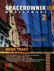 okładka Spacerownik wrocławski 2, Książka | Maciejewska Beata