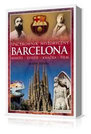 okładka Barcelona. Spacerownik historyczny. Miasto, ludzie, książka, film, Książka   Pernal Marek