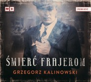 okładka Śmierć frajerom. Audiobook, Książka | Grzegorz Kalinowski