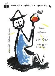 okładka Tere-fere, Książka | Chotomska Wanda