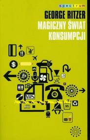 okładka Magiczny świat konsumpcji, Książka | Ritzer George