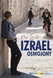 okładka Izrael oswojony, Książka | Sidi Elżbieta