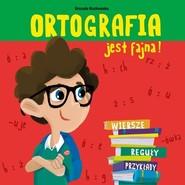 okładka Ortografia jest fajna, Książka | Urszula Kozłowska