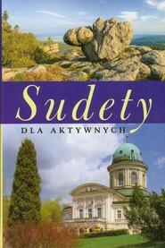okładka Sudety dla aktywnych, Książka   Szewczyk Robert