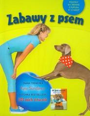 okładka Zabawy z psem Pomysły na trening z pupilem w 10 minut, Książka | Sundance Kyre