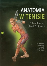okładka Anatomia w tenisie, Książka   E.Paul Roetert, Mark S. Kovacs