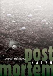 okładka Katyń. Post mortem, Książka | Mularczyk Andrzej