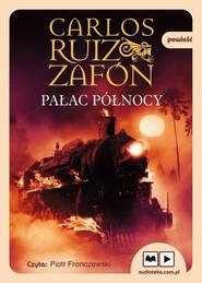 okładka Pałac Północy, Książka | Carlos Ruiz Zafón