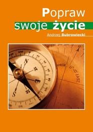 okładka Popraw swoje życie, Książka   Bubrowiecki Andrzej