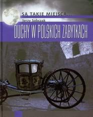 okładka Duchy w polskich zabytkach, Książka   Sobczak Jerzy