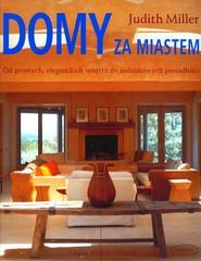 okładka Domy za miastem. Od prostych, eleganckich wnętrz do sielankowych posiadłości, Książka | Miller Judith