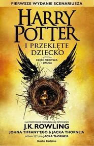 okładka Harry Potter i Przeklęte Dziecko cz. I i II. Książka   papier   Joanne K. Rowling, John Tiffany, Jack Thorne