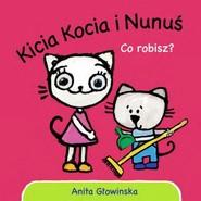 okładka Kicia Kocia i Nunuś. Co robisz?, Książka   Głowińska Anita