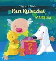 okładka Pan Kuleczka. Marzenia, Książka   Widłak Wojciech