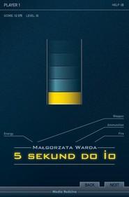 okładka 5 sekund do IO. Książka | papier | Warda Małgorzata