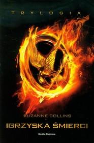 okładka Igrzyska śmierci. Trylogia Tom 1-3, Książka | Collins Suzanne