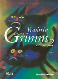 okładka Baśnie braci Grimm część 2, Książka | Wilhelm Grimm Jakub Grimm
