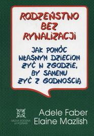 okładka Rodzeństwo bez rywalizacji, Książka | Adele Faber, Elaine Mazlish