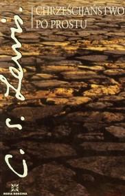 okładka Chrześcijaństwo po prostu. Książka | papier | Clive Staples Lewis