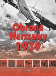 okładka Obrona Warszawy 1939, Książka | Wyszczelski Lech