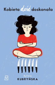 okładka Kobieta dość doskonała. Książka | papier | Kubryńska Sylwia
