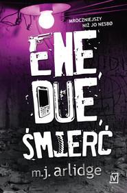 okładka Ene, due, śmierć. Książka | papier | Arlidge M.J.
