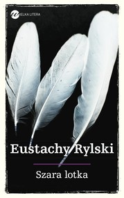 okładka Szara lotka, Książka | Rylski Eustachy