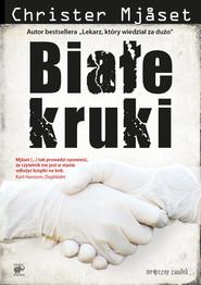 okładka Białe kruki. Książka   papier   Christer Mjåset