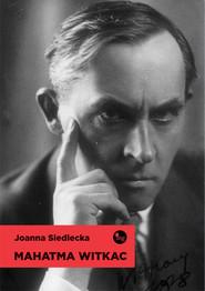 okładka Mahatma Witkac, Książka | Siedlecka Joanna