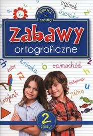 okładka Zabawy ortograficzne. Zeszyt 2, Książka | Sarna Katarzyna