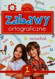 okładka Zabawy ortograficzne zeszyt 1, Książka | Sarna Katarzyna