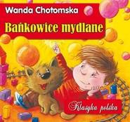 okładka Bańkowice Mydlane. Klasyka polska, Książka | Chotomska Wanda