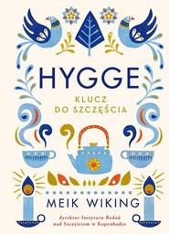 okładka Hygge. Klucz do szczęścia, Książka | Meik  Wiking