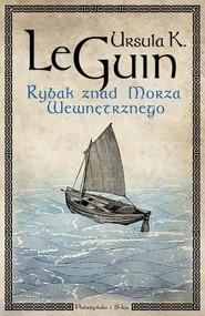 okładka Rybak znad Morza Wewnętrznego, Książka | Guin Ursula K. Le