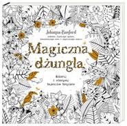 okładka Magiczna dżungla. Koloruj i odkrywaj tajemnice tropików, Książka | Johanna Basford