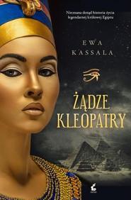 okładka Żądze Kleopatry, Książka | Kassala Ewa