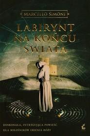 okładka Labirynt na końcu świata, Książka | Simoni Marcello