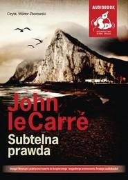 okładka Subtelna prawda, Książka | Carre John le