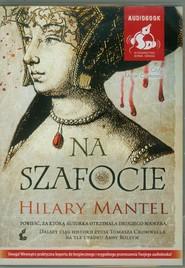 okładka Na szafocie, Książka | Mantel Hilary