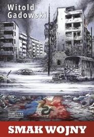 okładka Smak wojny. Książka | papier | Gadowski Witold