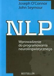 okładka NLP. Wprowadzenie do programowania neurolingwistycznego, Książka   Joseph OConnor, John Seymour
