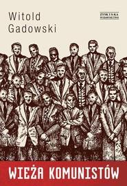 okładka Wieża komunistów. Książka | papier | Gadowski Witold