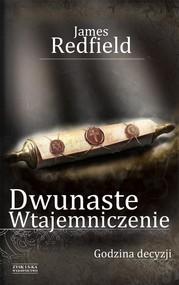 okładka Dwunaste wtajemniczenie. Godzina decyzji, Książka | Redfield James