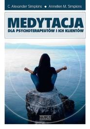 okładka Medytacja dla psychoterapeutów i ich klientów, Książka | Alexander C. Simpkins, Annellen M. Simpkins
