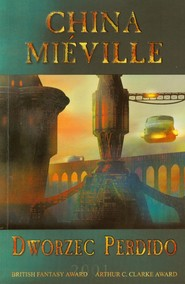 okładka Dworzec Perdido, Książka | Mieville China