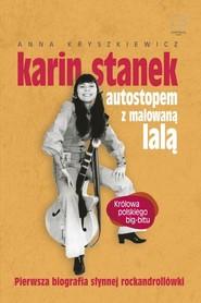 okładka Karin Stanek. Autostopem z malowaną lalą, Książka | Kryszkiewicz Anna