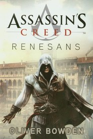 okładka Assassin's Creed Renesans. Książka | papier | Bowden Oliver